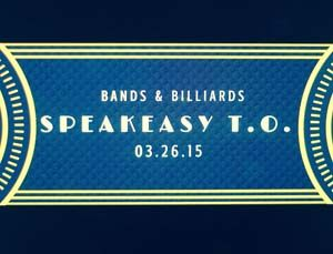 """A blue graphic with yellow decorative lines around and white text centred in the middle that reads """"Bands & Billiards Speakeasy T.O. 03.26.15"""""""