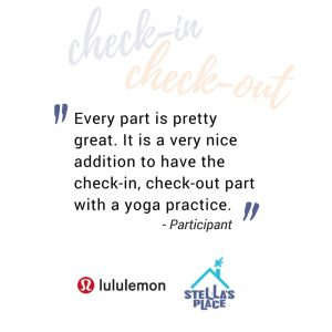 """A quote on white background """"Every part is pretty great. It is a very nice addition to have the check-in, check-out part with a yoga practice."""" At the bottom is the lululemon logo and the Stella's Place logo"""