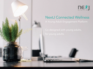 """A photo of a computer on a desk in front of a plant and a lamp with text overlaid that reads """"NexJ Connected Wellness, A young adult engagement platform, co-designed with young adults, for young adults"""""""