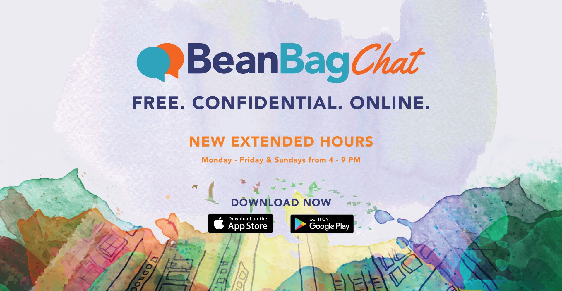 BeanBag chat Free , confidential, online New Extended hours Monday-Friday and Sunday from 4-9PM Download now Download on App Store and Download on Google play Image