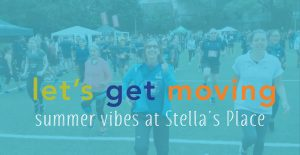 """A duotone blue photo of a crowd of people exercising in a sports field. Catherine Dyer and Donna Green are in the foreground, in motion. Overlaid on the photo is a heading """"let's get moving"""" in green, purple and orange. Underneath is a subheading """"summer vibes at Stella's Place"""" in white."""