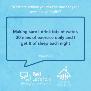 """Blue graphic with white text above """"What are actions you take to care for your own mental health?"""" and a quote """"Making sure I drink lots of water, 30 mins of exercise daily and I get 8 hours of sleep each night"""""""