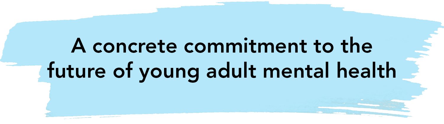 A concrete commitment to the future of young adult mental health